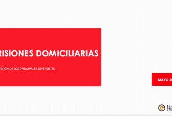 Prisiones domiciliarias: la opinión de los principales referentes